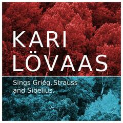 Kari Lövaas sings Grieg, Strauss and Sibelius