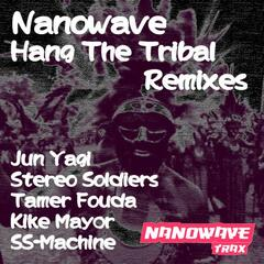Hang The Tribal Remixes