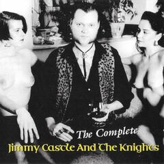 The Complete Jimmy Castle & The Knights
