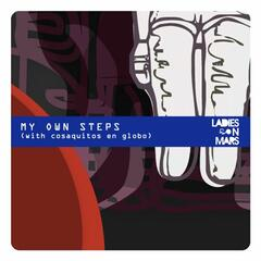 my own steps (with cosaquitos en globo)