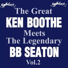The Great Ken Boothe Meets The Legendary BB Seaton Vol.2
