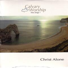 Calvary Worship Series New Songs 1 - In Christ Alone
