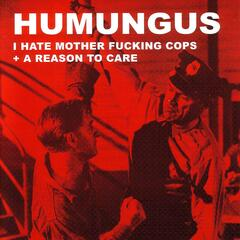I Hate Mother F**king Cops / A Reason To Care