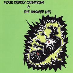 Four Deadly Questions & The Answer Lies - Split