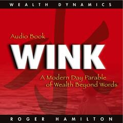 Wink: A Modern Day Parable of Wealth Beyond Words