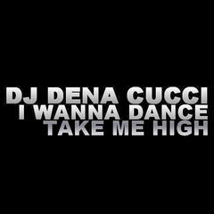 I Wanna Dance - Take Me High
