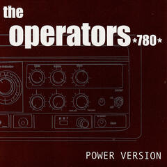 The Operators *780* - Power Version