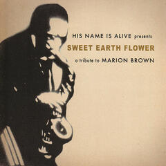 Sweet Earth Flower - A Tribute to Marion Brown