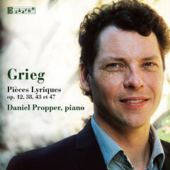 Grieg, Lyric Pieces Op. 12, 38, 43 et 47