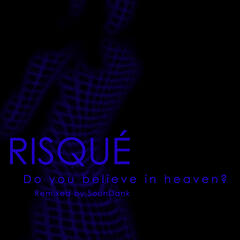 Do You Believe in Heaven? (Remixed by SounDank)