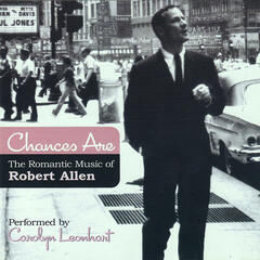 Chances Are - The Romantic Music Of Robert Allen