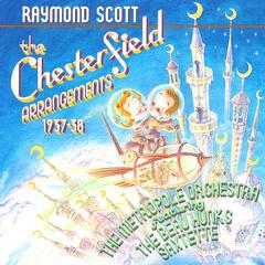 Raymond Scott: The Chesterfield Arrangements: 1937-38