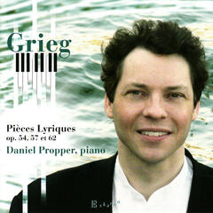 Grieg: Lyric Pieces Op. 54, 57, 62