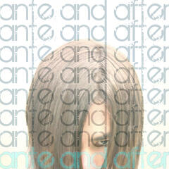 Ante and After - EP