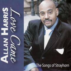 Love Came - The Songs of Strayhorn