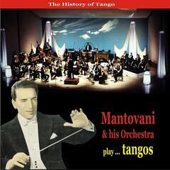 The History of Tango / Mantovani & His Orchestra Play ... Tangos