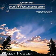 Songs of Faith - Southern Gospel Legends Series-Wally Fowler