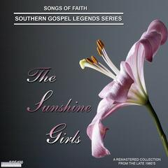 Songs of Faith - Southern Gospel Legends Series-The Sunshine Girls