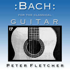 Bach for the Classical Guitar