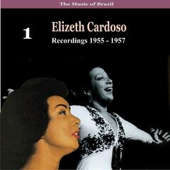 The Music of Brazil / Elizeth Cardoso, Vol. 1 / Recordings 1955 - 1957