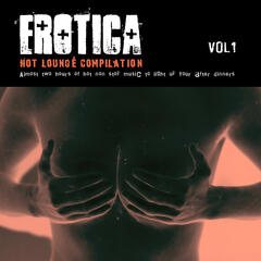 Erotica, Vol. 1 - Zen & Tantra Café - Hot and Sexy lounge music