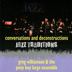 Conversations and Deconstructions - Jazz Traditions