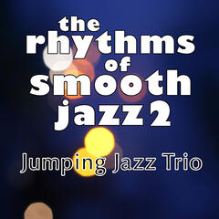 The Rhythms of Smooth Jazz 2