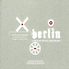 Berlin: Songs of Love and War, Peace and Exile