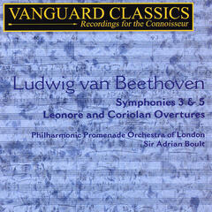 Beethoven: Symphonies 3 & 5, Leonore and Coriolan Overtures