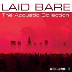 Laid Bare - The Acoustic Collection Volume 3