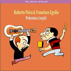 The Music of Brazil / Roberto Paiva & Francisco Egydio / Polemica (1956)