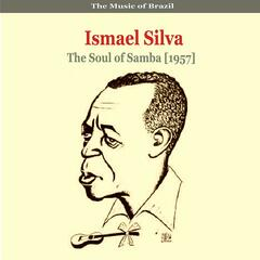The Music of Brazil / Ismael Silva / The Soul of Samba (1957)