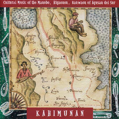 Kahimunan: Cultural Music of the Manobo, Higaonon, Banwaon of Agusan Del Sur