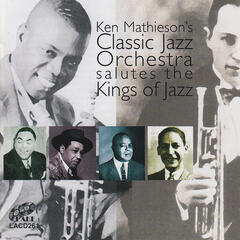 Ken Mathieson's Classic Jazz Orchestra Salutes The Kings Of Jazz