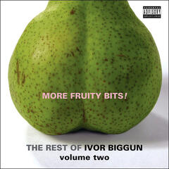 More Fruity Bits! The Rest of Ivor Biggun Volume 2