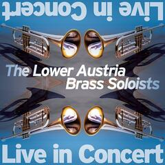 The Lower Austria Brass Soloists - Live in Concert