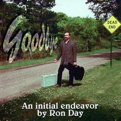 Goodbye - An Initial Endeavor by Ron Day