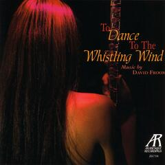 To Dance To The Whistling Wind