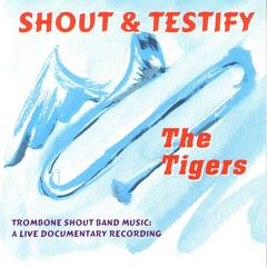 Shout & Testify - Trombone Shout Band Music A Live Documentary Recording