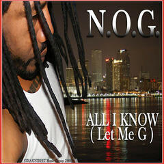 All I Know (Let Me G) - Single