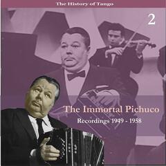 The Immortal Pichuco, Vol. 2 / Recordings 1949 - 1958