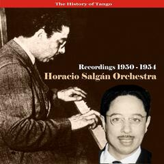 The History of Tango /  Horacio Salgán Orchestra / Horacio Salgán Orchestra - Recordings 1950-1954
