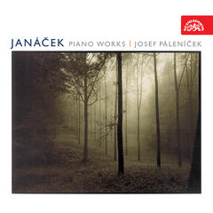 Janacek: On an Overgrown Path, 1 X. 1905, In the Mists, Concertino, Capriccio