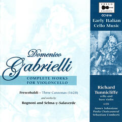 Gabrielli: Early Italian Cello Music - Complete Works for Violoncello