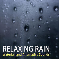 Relaxing Rain, Waterfall and Alternative Sounds - Ultimate Sleep System