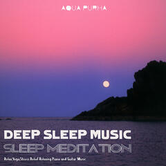 Sleep Meditation, Relax, Yoga,Stress Relief Relaxing Piano and Guitar Music