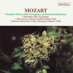 Mozart: Chamber Music with Fortepiano on Period Instruments