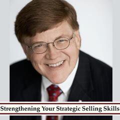 You Can Always Sell More, by Strengthening Your Strategic Selling Skills