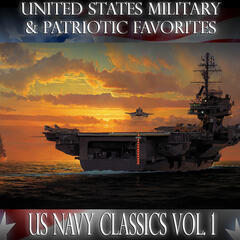 United States Military and Patriotic Favorites: US Navy Classics Vol.1