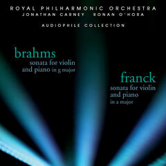 Brahms: Sonata for Violin and Piano in G Major - Franck: Sonata for Violin and Piano in A Major